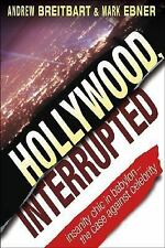 Hollywood Interrupted (Andrew Breitbart & Mark Ebner)