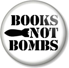 "BOOKS NOT BOMBS 25mm 1"" Pin Button Badge Hippie Peace Literature Anti-War Read"