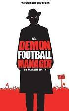 Good, The Demon Football Manager: (Books for kids: football story for boys 7-12)