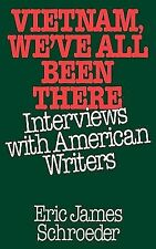 First Edition Vietnam, We've All Been There: Interviews with American Writers Sc