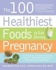 The 100 Healthiest Foods to Eat During Pregnancy : The Surprising Unbiased...