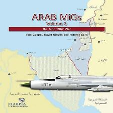 ARAB MIGS VOLUME 3: The June 1967 War, .. , Patricia, Patricia Salti, Nicolle, D
