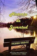 Historia de Juventud by Pedro Ordaz (2013, Paperback)