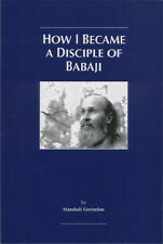 HOW I BECAME A DISCIPLE OF BABAJI - BABAJI'S KRIYA YOGA