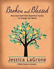 Broken and Blessed - Women's Bible Study Participant Book: How God Used One Impe