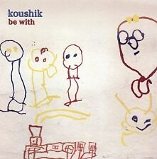 Be With [Explicit]; Koushik 2005 CD, Psych Pop, Hip Hop, Stones Throw Very Good