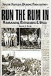 True Crime: Run the Rum In : South Florida During Prohibition by Sally J....