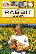 The Rabbit Book: A Guide to Raising and Showing Rabbits, Johnson, Samantha