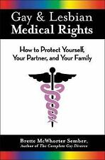 Gay & Lesbian Medical Rights: How to Protect Yourself, Your Partner, and Your Fa