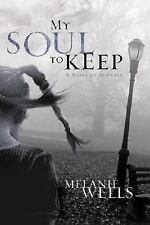 My Soul to Keep (Dylan Foster Series #3) by Wells, Melanie