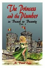 The Princess and the Plumber : Beast to Beauty by M. Lutz (2012, Paperback)