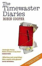 The Timewaster Diaries: A Year in the Life of Robin Cooper by Robin Cooper...