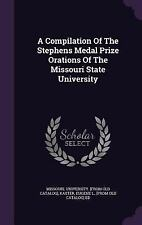 A Compilation of the Stephens Medal Prize Orations of the Missouri State...