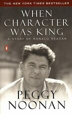 When Character Was King : A Story of Ronald Reagan by Peggy Noonan (2002)