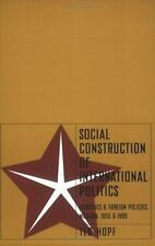 Social Construction of International Politics : Identities and Foreign...