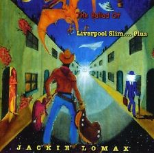 JACKIE LOMAX - THE BALLAD OF LIVERPOOL SLIM...PLUS  CD NEU