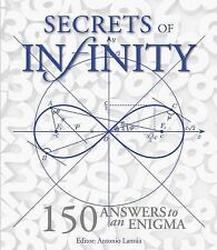 Secrets of Infinity: 150 Answers to an Enigma BRAND NEW HARDCOVER