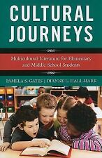 Cultural Journeys: Multicultural Literature for Elementary and Middle School Stu