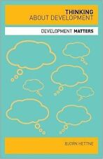 Thinking About Development by Bjorn Hettne (Paperback, 2009)