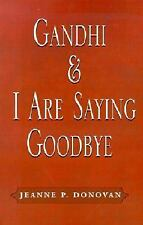 Gandhi & I Are Saying Goodbye: A Collection of Poems