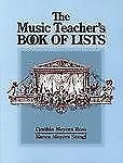 The Music Teacher's Book of Lists 45 by Cynthia Meyers Ross and Karen Meyers...