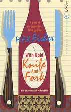 With Bold Knife And Fork, M.F.K. Fisher