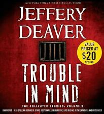 Trouble in Mind : The Collected Stories, Volume 3 by Jeffery Deaver (2014, CD...