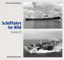 Schiffahrt im Bild. Tanker 1 von Gert Uwe Detlefsen Schifffahrt