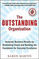 The Outstanding Organization : Generate Business Results by Eliminating Chaos...
