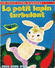 Le Petit Lapin Turbulent *  Petit livre d'argent  deux coqs d'or album souple