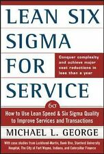 Lean Six Sigma for Service : How to Use Lean Speed and Six Sigma Quality to Impr