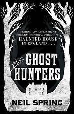 The Ghost Hunters by Neil Spring (Paperback, 2013)