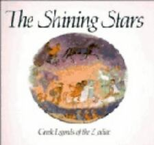 The Shining Stars : Greek Legends of the Zodiac by Ghislaine Vautier and...