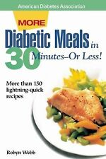 More Diabetic Meals in 30 Minutes - Or Less! : More Than 150 Brand-New,...