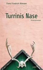 Franz Friedrich Altmann - Turrinis Nase