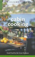 Cabin Cooking: Good Food for the Great Outdoors (Williams-Sonoma Outdo-ExLibrary