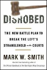 Disrobed: The New Battle Plan to Break the Left's Stranglehold on the Courts, Ma