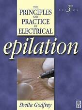 The Principles and Practice of Electrical Epilation by Sheila Godfrey...