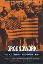 Groundwork: Local Black Freedom Movements in America by