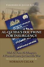 Al-Qa'ida's Doctrine for Insurgency : Abd Al-Aziz Al-Muqrin's a Practical...