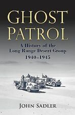 Ghost Patrol: A History of the Long Range Desert Group, 1940-1945