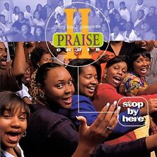 Praise II Choir - Stop By Here - New cd