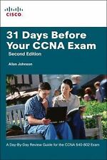 31 Days Before Your CCNA Exam: A day-by-day review guide for the CCNA 640-802 ex