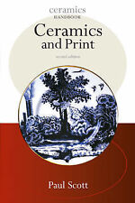 Ceramics and Print (Ceramic Handbooks S.) (Ceramics Handbooks), Scott, Paul, New