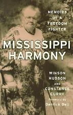 Mississippi Harmony: Memoirs of a Freedom Fighter Hudson, Winson, Curry, Consta