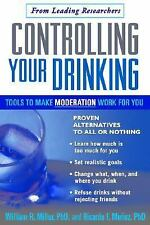 Controlling Your Drinking: Tools to Make Moderation Work for You, Munoz PhD, Ric