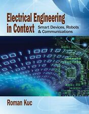 NEW - Electrical Engineering in Context: Smart Devices, Robots & Communications