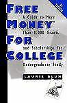 Free Money for College: A Guide to More Than 1000 Grants and Scholarsh-ExLibrary