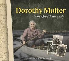 Dorothy Molter : The Root Beer Lady of Knife Lake by Terri Schocke and Sarah...