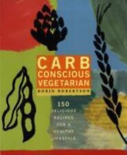 NEW - Carb Conscious Vegetarian: 150 Delicious Recipes for a Healthy Lifestyle